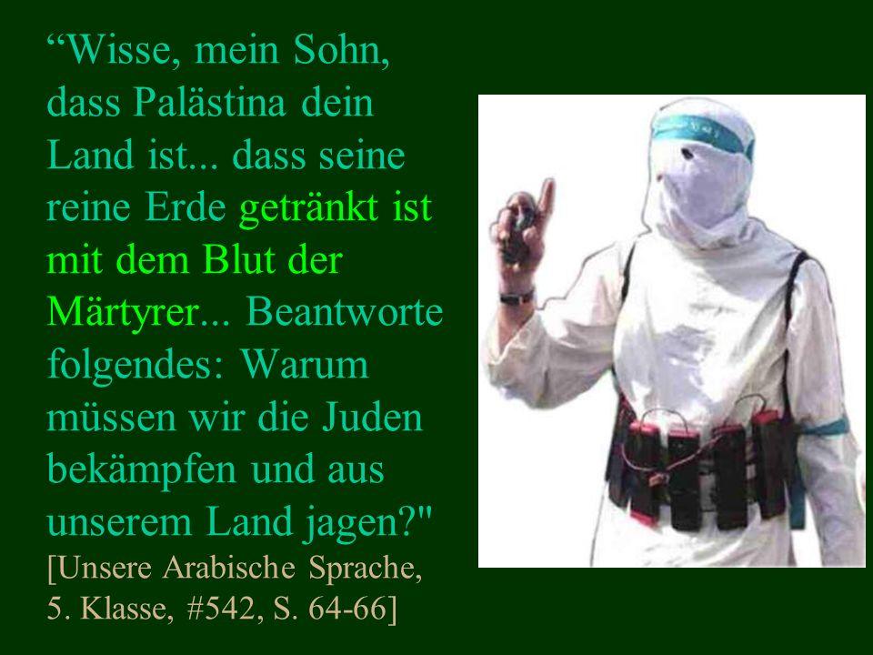 Wisse, mein Sohn, dass Palästina dein Land ist