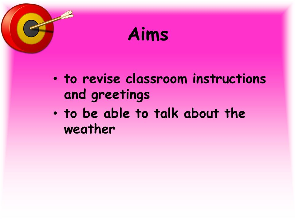 Aims to revise classroom instructions and greetings