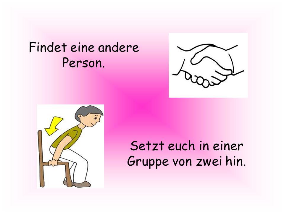 Findet eine andere Person.