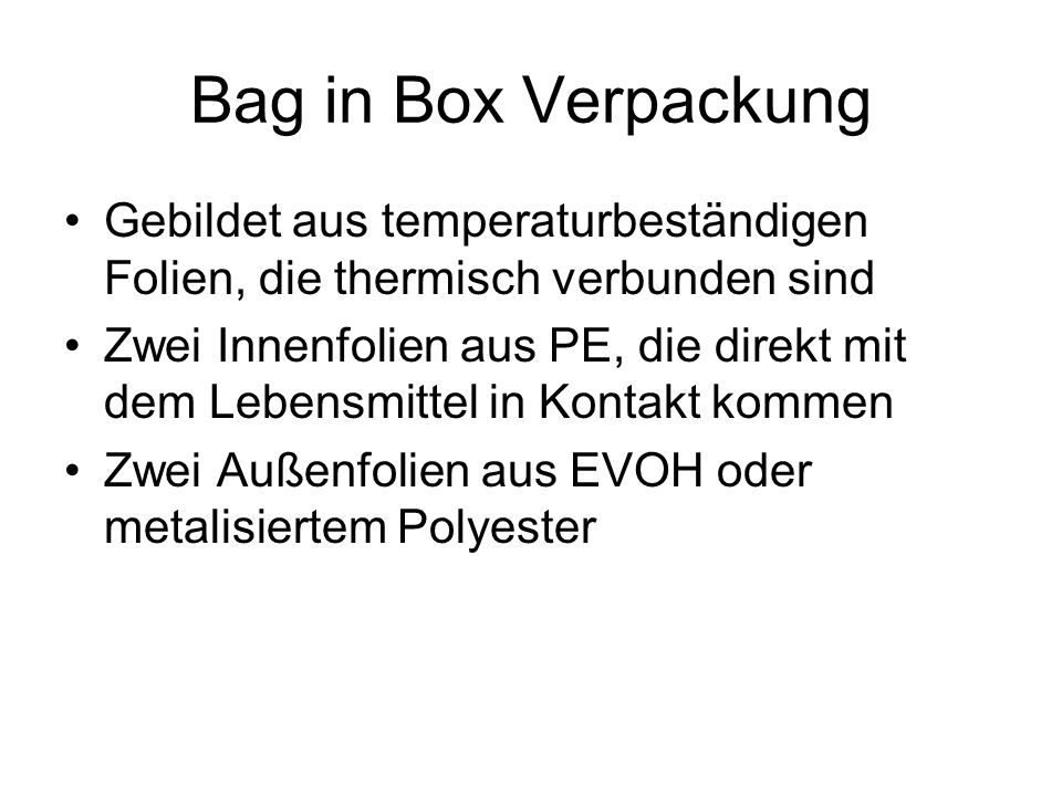 Bag in Box Verpackung Gebildet aus temperaturbeständigen Folien, die thermisch verbunden sind.