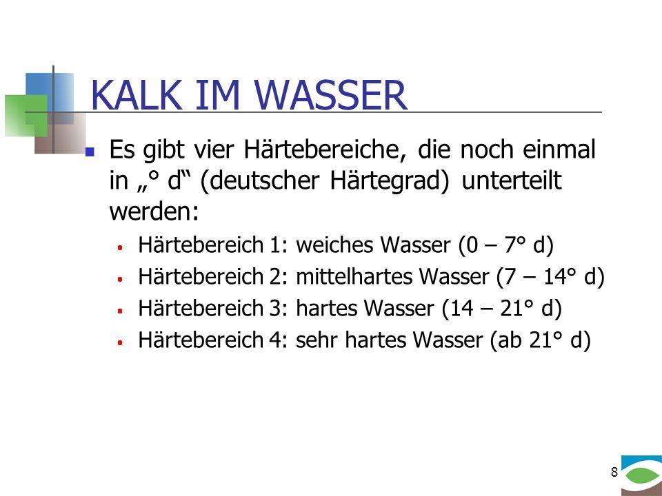 """KALK IM WASSER Es gibt vier Härtebereiche, die noch einmal in """"° d (deutscher Härtegrad) unterteilt werden:"""