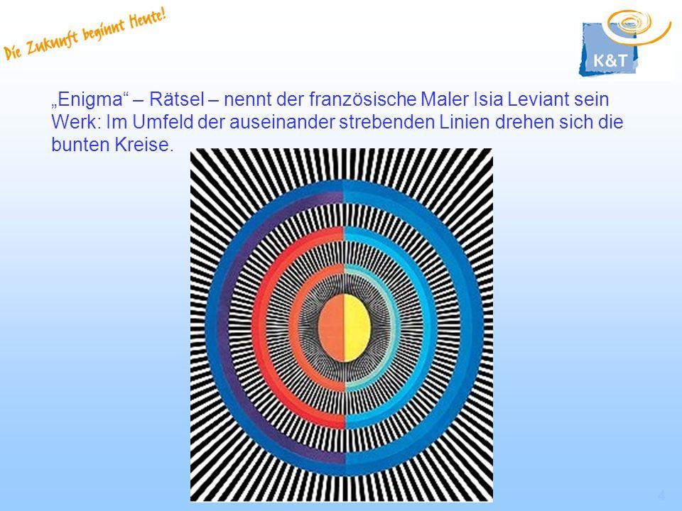 """""""Enigma – Rätsel – nennt der französische Maler Isia Leviant sein Werk: Im Umfeld der auseinander strebenden Linien drehen sich die bunten Kreise."""