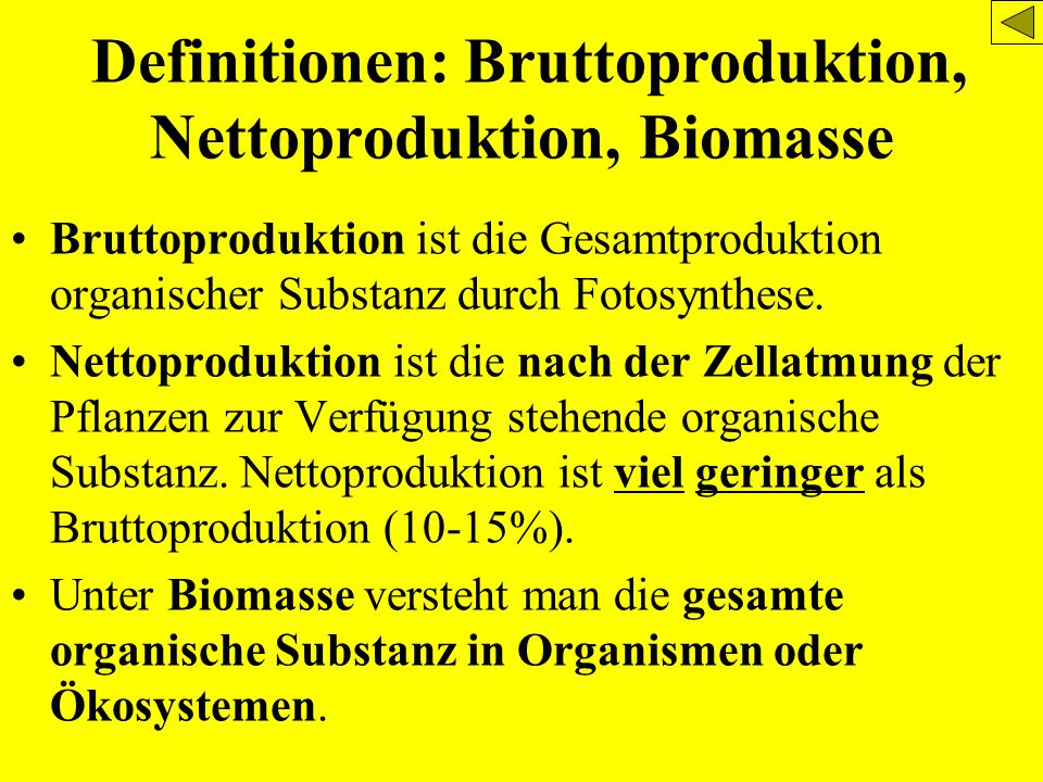Definitionen: Bruttoproduktion, Nettoproduktion, Biomasse