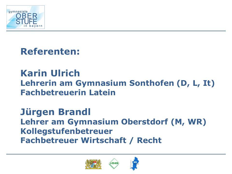Referenten: Karin Ulrich Jürgen Brandl