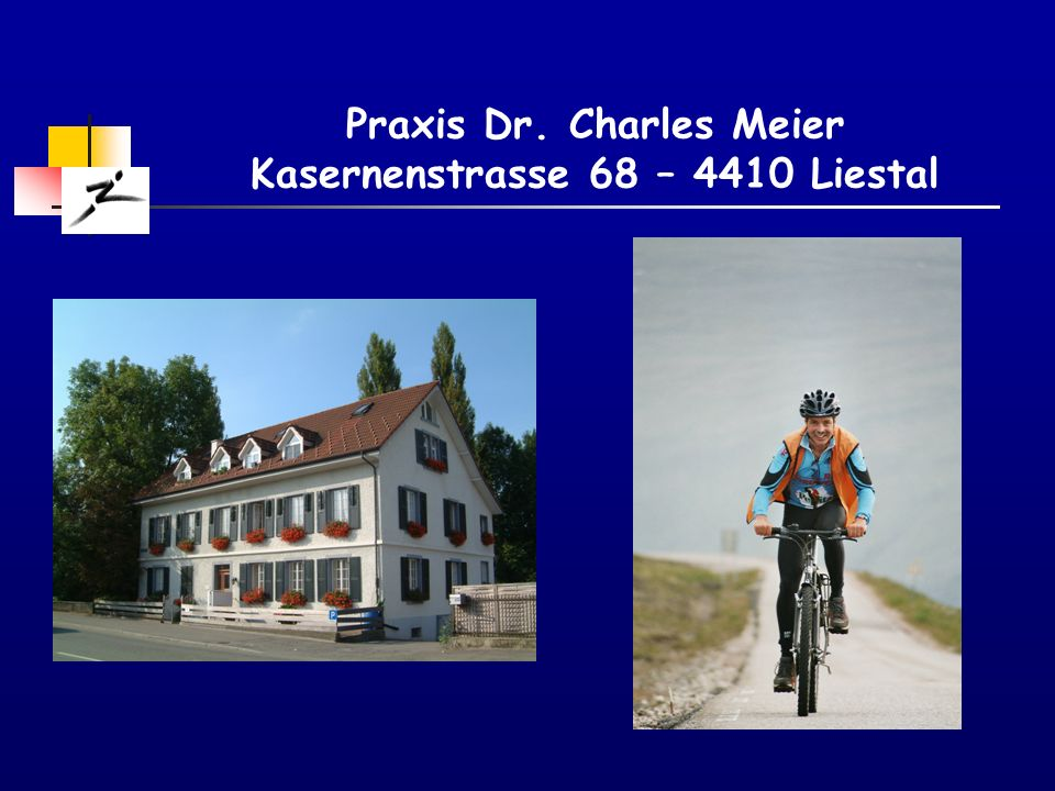 Praxis Dr. Charles Meier Kasernenstrasse 68 – 4410 Liestal