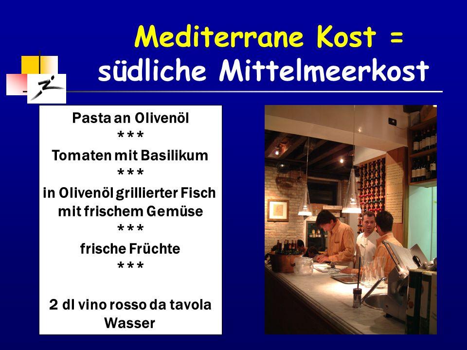 Mediterrane Kost = südliche Mittelmeerkost
