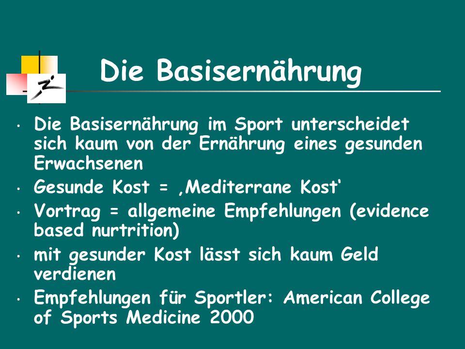 Die Basisernährung Die Basisernährung im Sport unterscheidet sich kaum von der Ernährung eines gesunden Erwachsenen.