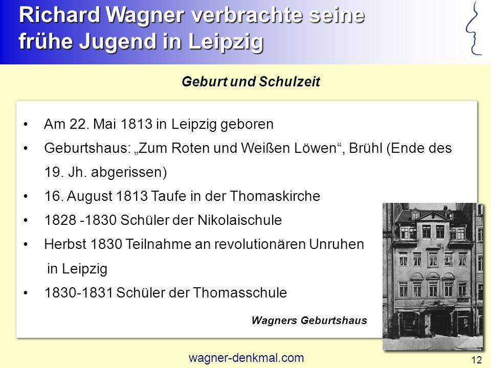 Richard Wagner verbrachte seine frühe Jugend in Leipzig