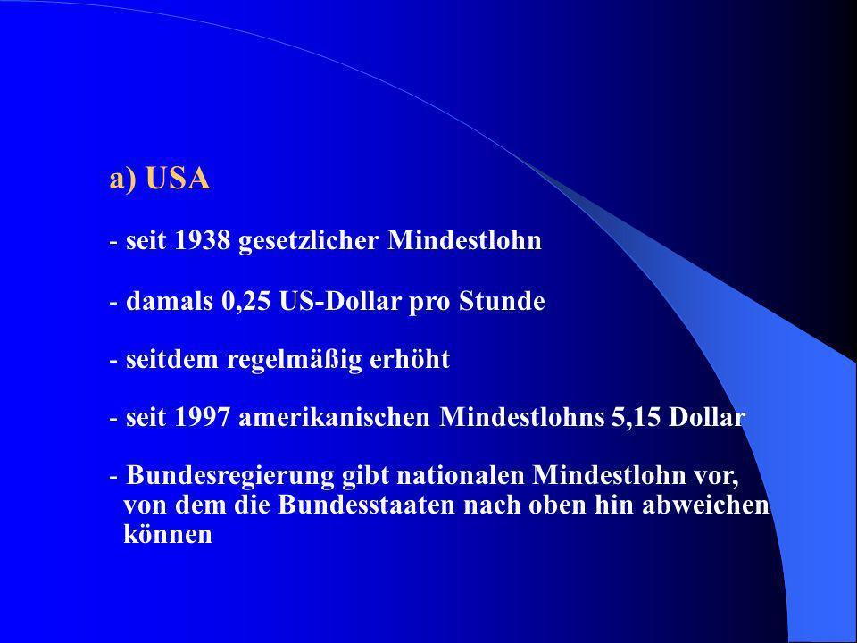 a) USA seit 1938 gesetzlicher Mindestlohn