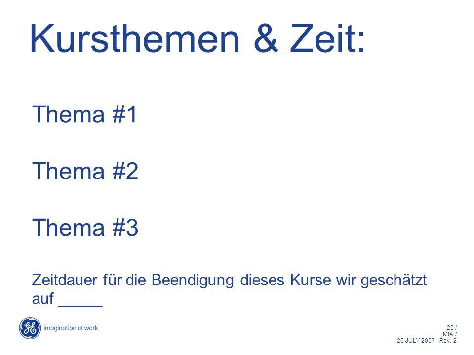 Kursthemen & Zeit: Thema #1 Thema #2 Thema #3