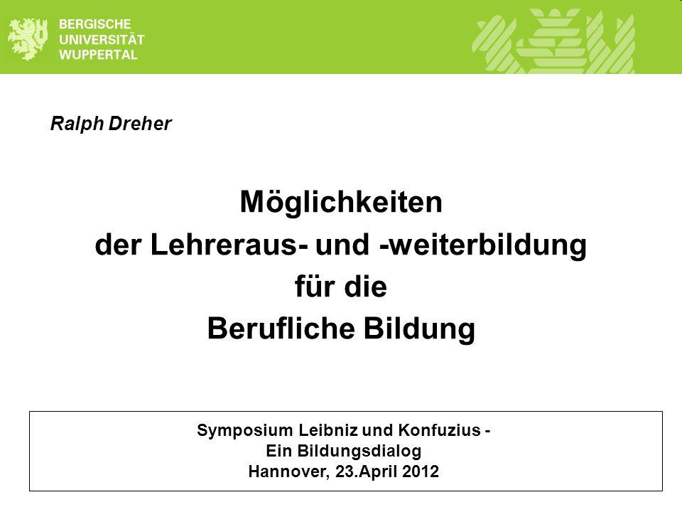 der Lehreraus- und -weiterbildung Symposium Leibniz und Konfuzius -