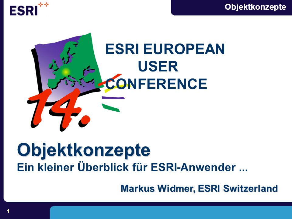 Objektkonzepte ESRI EUROPEAN USER CONFERENCE