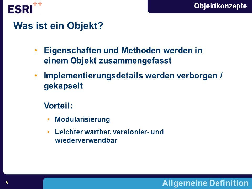 Was ist ein Objekt Eigenschaften und Methoden werden in einem Objekt zusammengefasst.
