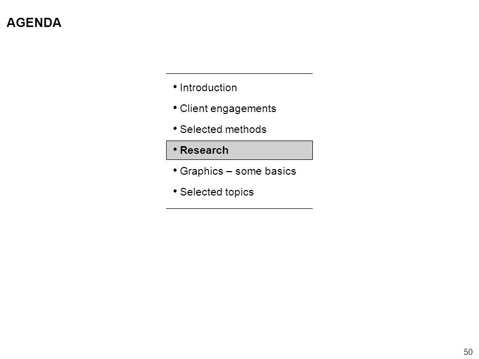 AGENDA Introduction Client engagements Selected methods Research