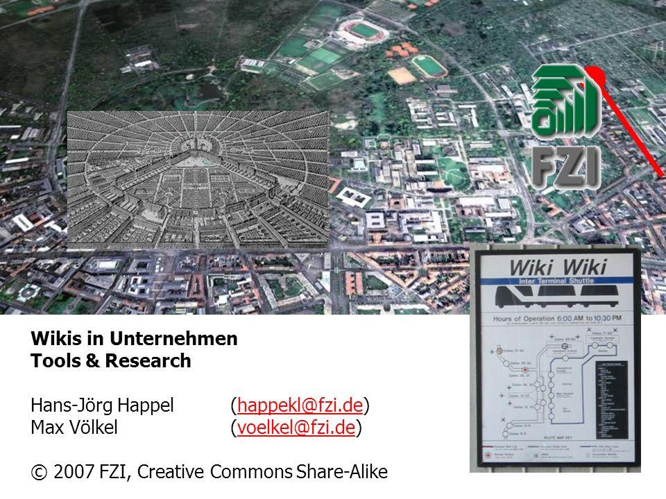 Wikis in Unternehmen Tools & Research. Hans-Jörg Happel (happekl@fzi.de) Max Völkel (voelkel@fzi.de)