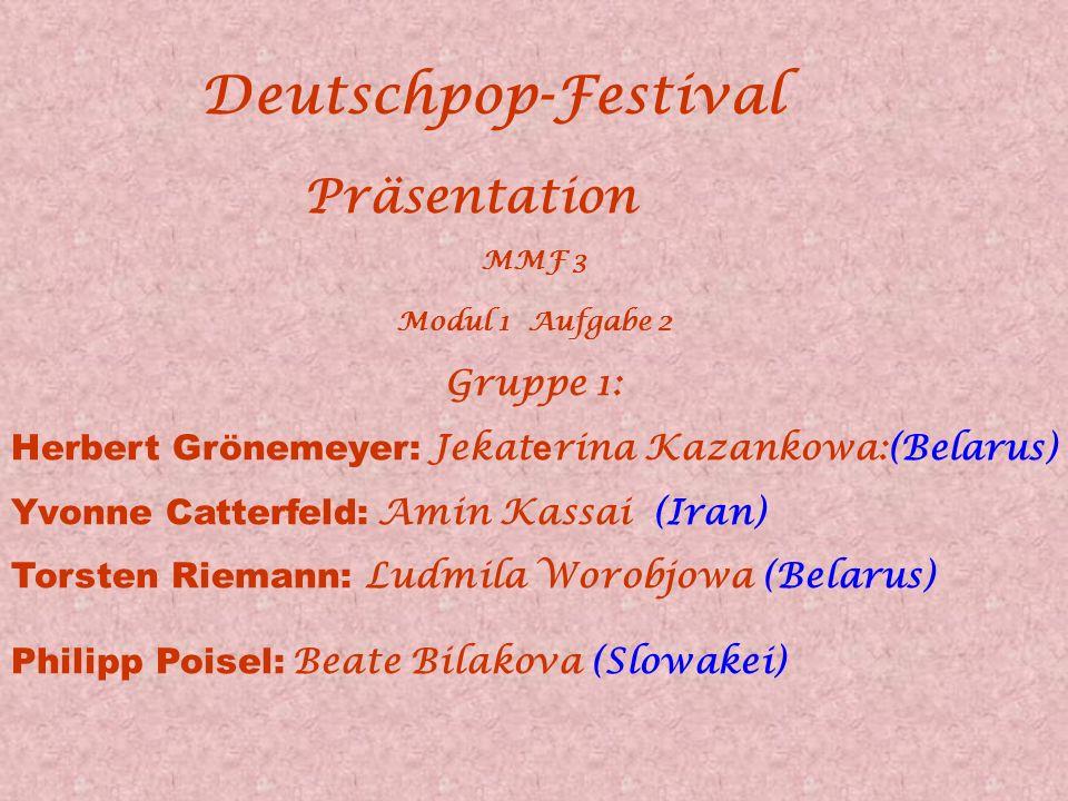 Deutschpop-Festival Präsentation Gruppe 1: