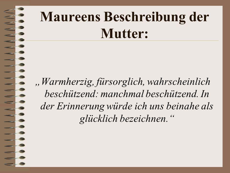 Maureens Beschreibung der Mutter: