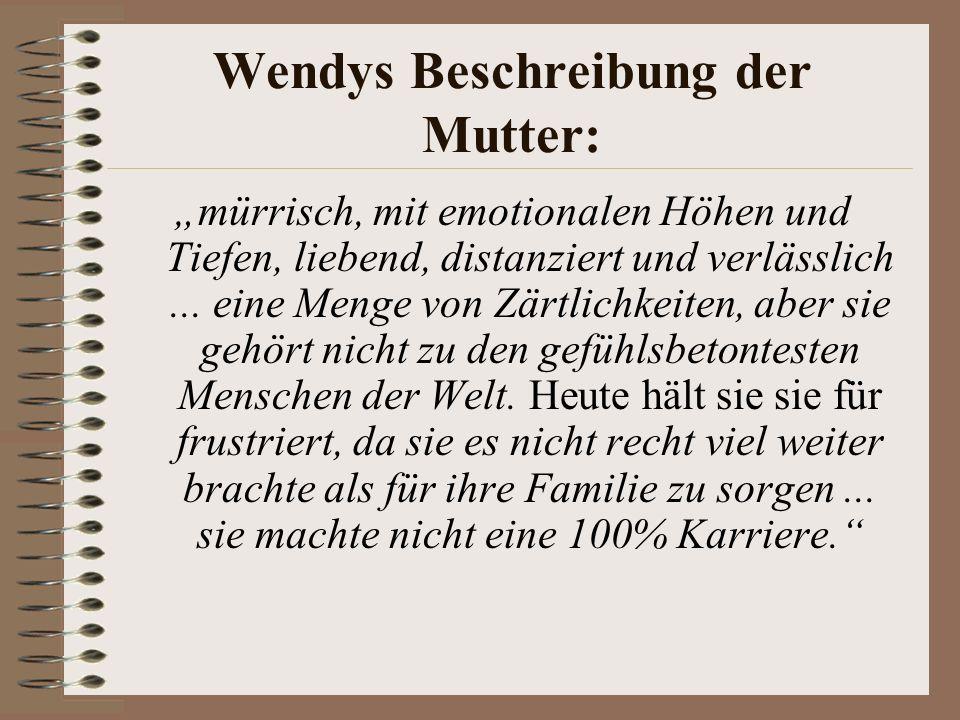 Wendys Beschreibung der Mutter: