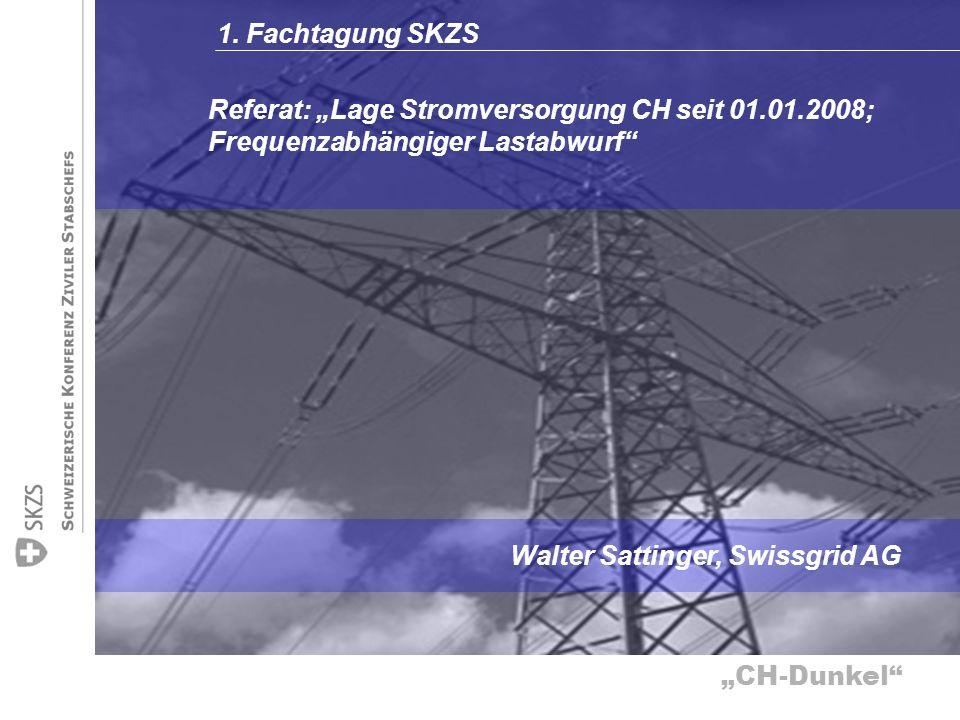 """1. Fachtagung SKZS Referat: """"Lage Stromversorgung CH seit 01.01.2008; Frequenzabhängiger Lastabwurf"""