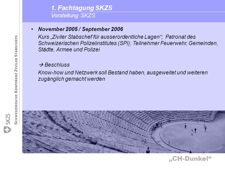1. Fachtagung SKZS Vorstellung SKZS November 2005 / September 2006