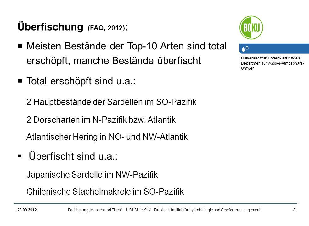 Überfischung (FAO, 2012): Meisten Bestände der Top-10 Arten sind total erschöpft, manche Bestände überfischt.