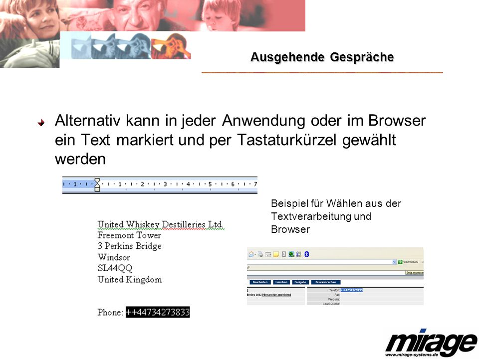 Ausgehende Gespräche Alternativ kann in jeder Anwendung oder im Browser ein Text markiert und per Tastaturkürzel gewählt werden.