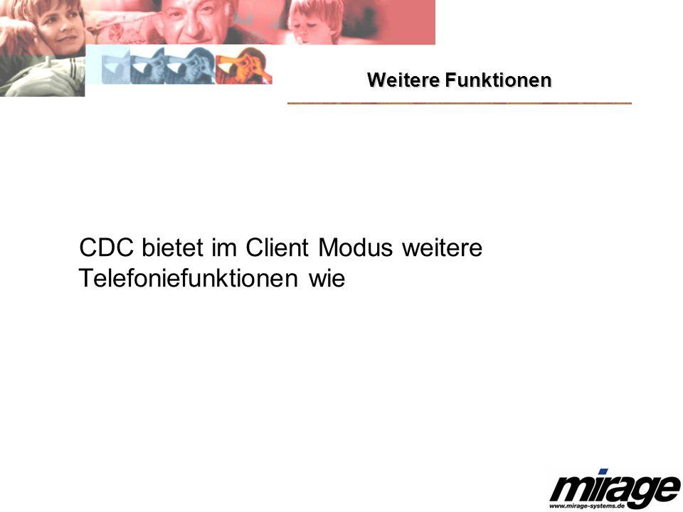 CDC bietet im Client Modus weitere Telefoniefunktionen wie
