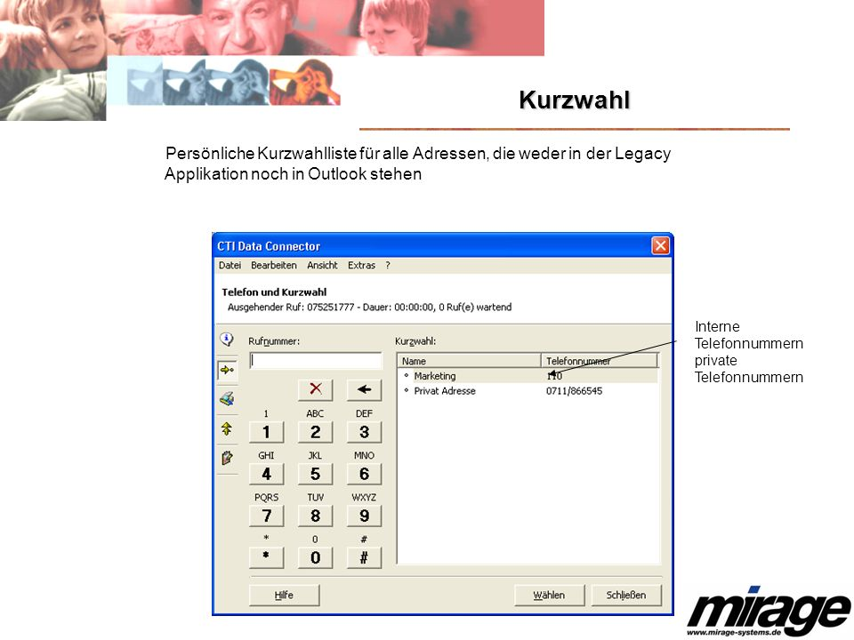 Kurzwahl Persönliche Kurzwahlliste für alle Adressen, die weder in der Legacy Applikation noch in Outlook stehen.