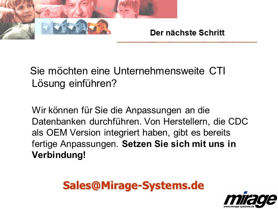 Der nächste Schritt Sie möchten eine Unternehmensweite CTI Lösung einführen