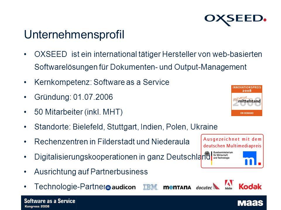 Unternehmensprofil OXSEED ist ein international tätiger Hersteller von web-basierten Softwarelösungen für Dokumenten- und Output-Management.