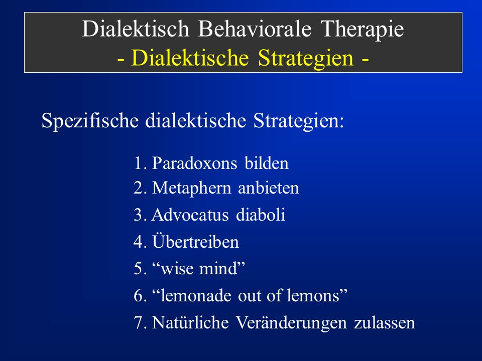 Dialektisch Behaviorale Therapie - Dialektische Strategien -