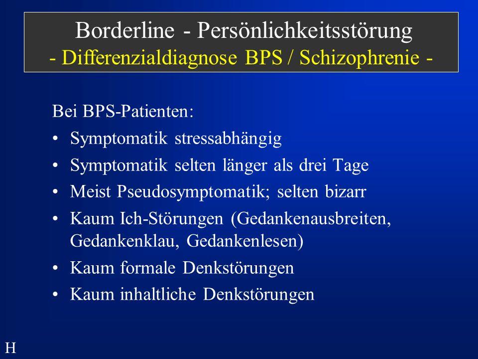 Borderline - Persönlichkeitsstörung - Differenzialdiagnose BPS / Schizophrenie -
