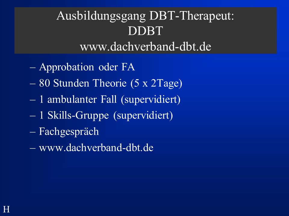 Ausbildungsgang DBT-Therapeut: DDBT www.dachverband-dbt.de