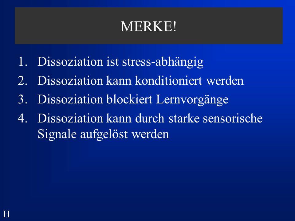 MERKE! Dissoziation ist stress-abhängig