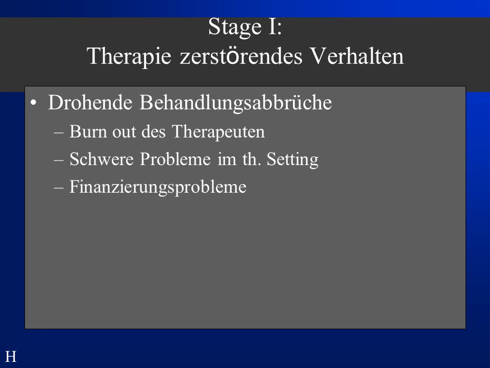 Stage I: Therapie zerstörendes Verhalten