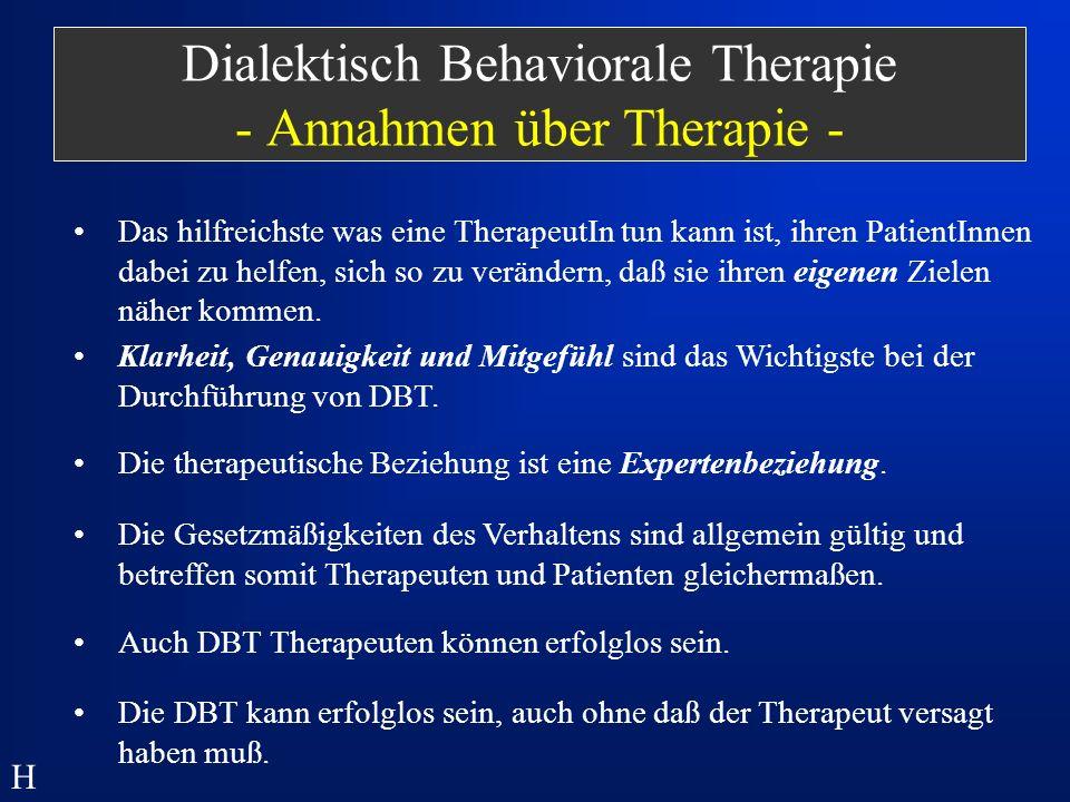 Dialektisch Behaviorale Therapie - Annahmen über Therapie -
