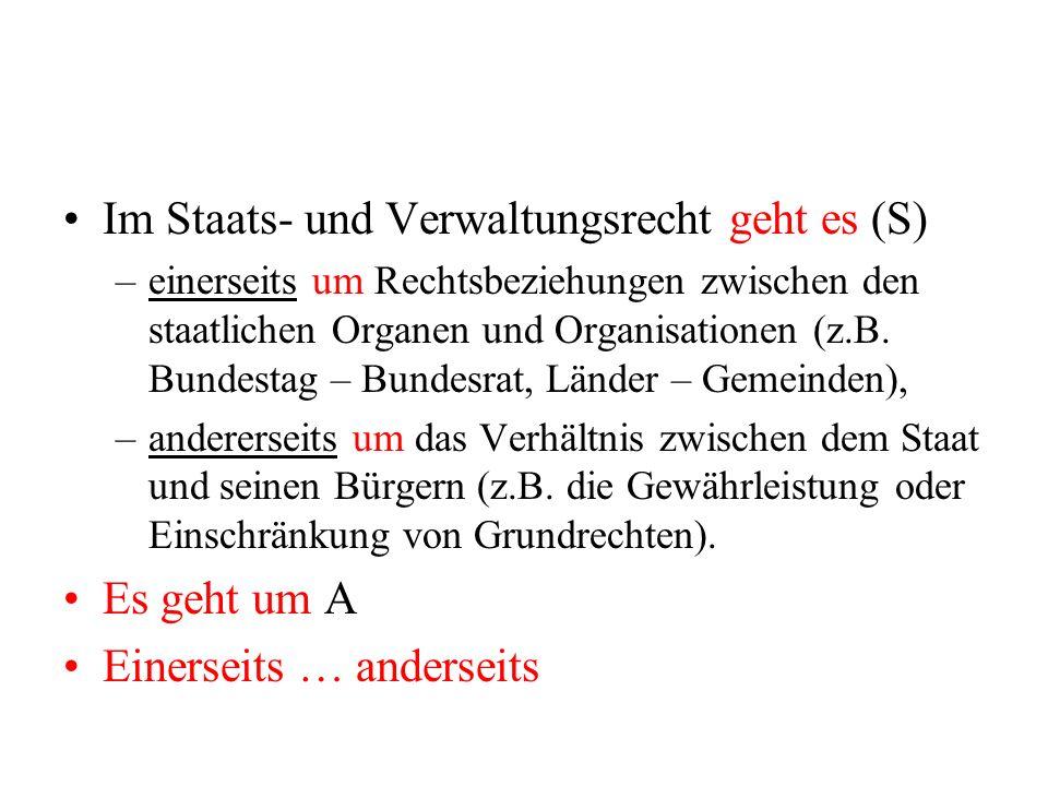 Im Staats- und Verwaltungsrecht geht es (S)