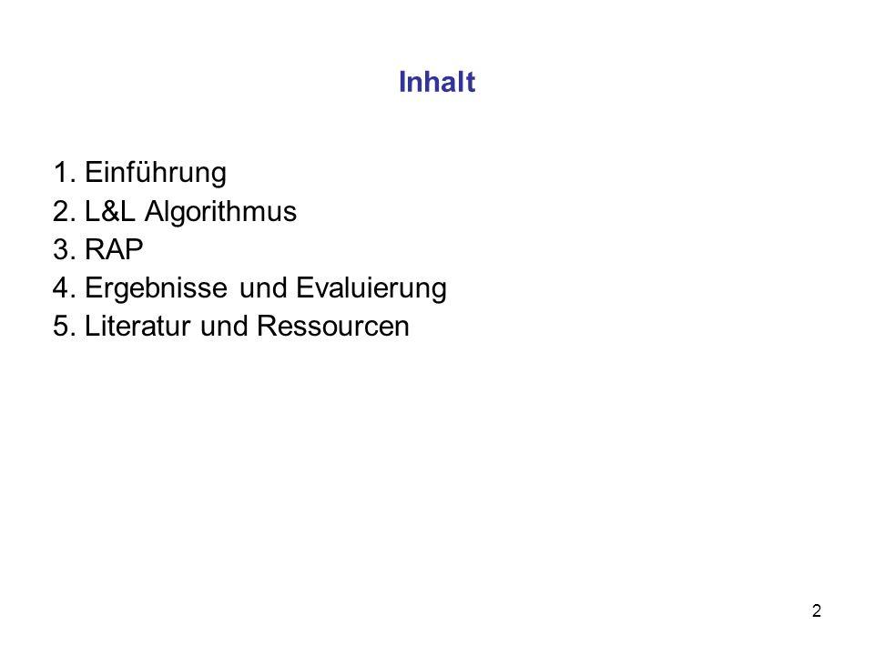 Inhalt 1. Einführung. 2. L&L Algorithmus. 3.