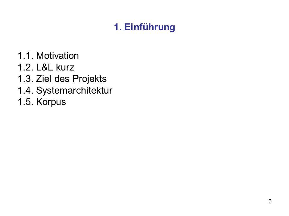 1. Einführung 1.1. Motivation. 1.2. L&L kurz.