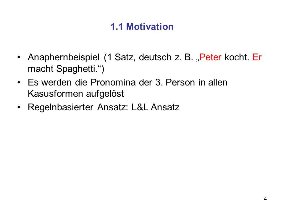 """1.1 Motivation Anaphernbeispiel (1 Satz, deutsch z. B. """"Peter kocht. Er macht Spaghetti. )"""