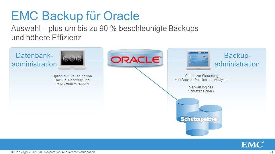 EMC Backup für Oracle Auswahl – plus um bis zu 90 % beschleunigte Backups und höhere Effizienz. Datenbank-administration.