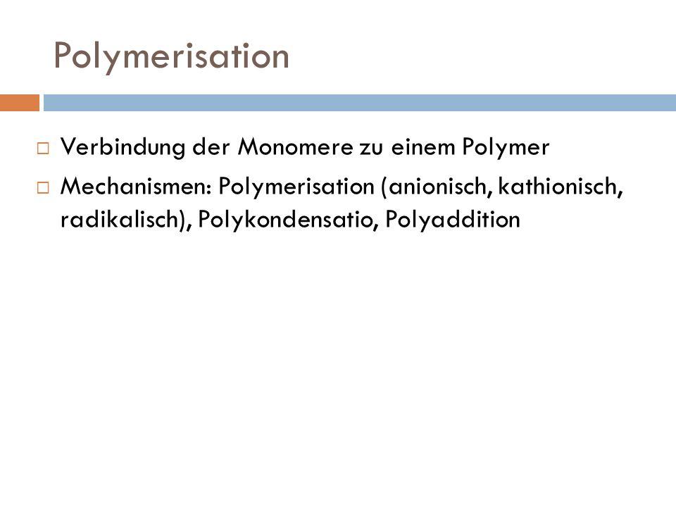 Polymerisation Verbindung der Monomere zu einem Polymer
