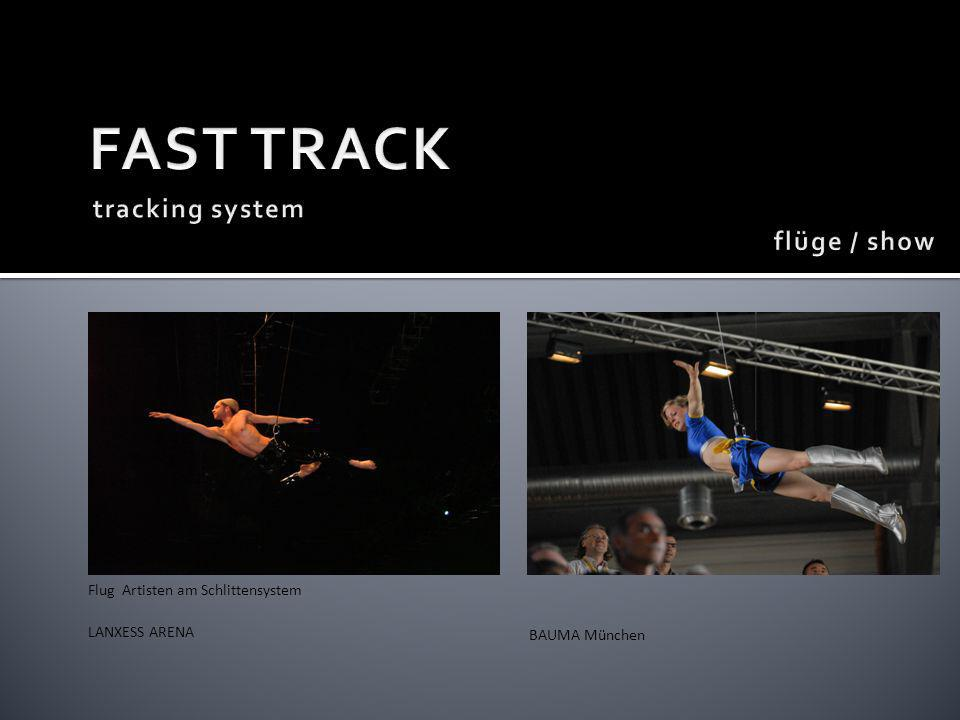 FAST TRACK tracking system flüge / show