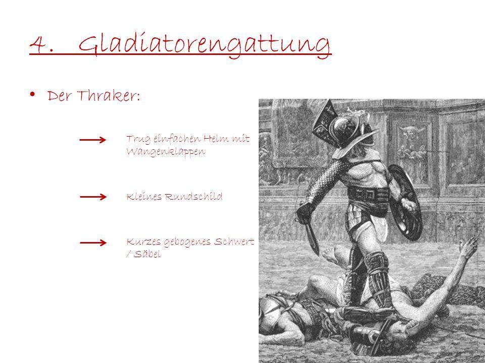 4. Gladiatorengattung Der Thraker: