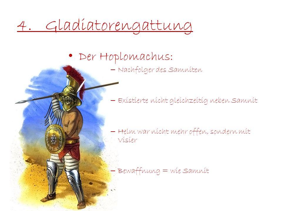 4. Gladiatorengattung Der Hoplomachus: Nachfolger des Samniten