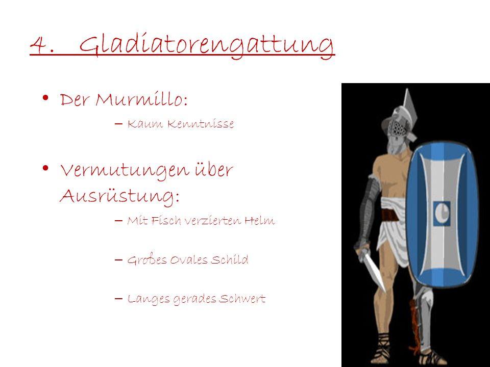 4. Gladiatorengattung Der Murmillo: Vermutungen über Ausrüstung: