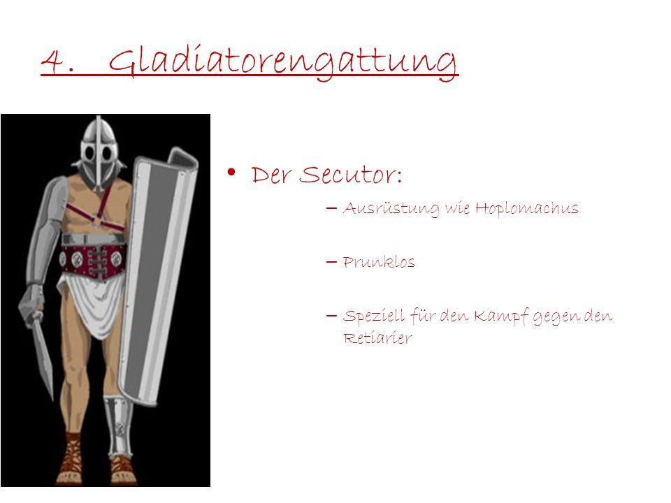 4. Gladiatorengattung Der Secutor: Ausrüstung wie Hoplomachus Prunklos