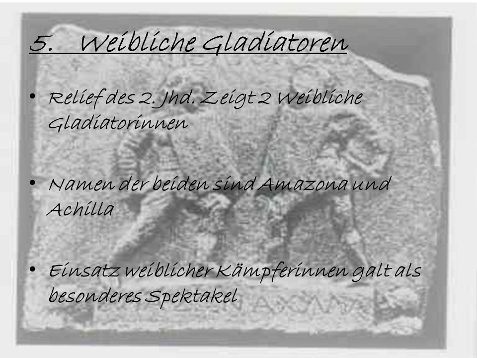 5. Weibliche Gladiatoren