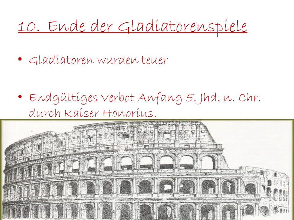 10. Ende der Gladiatorenspiele