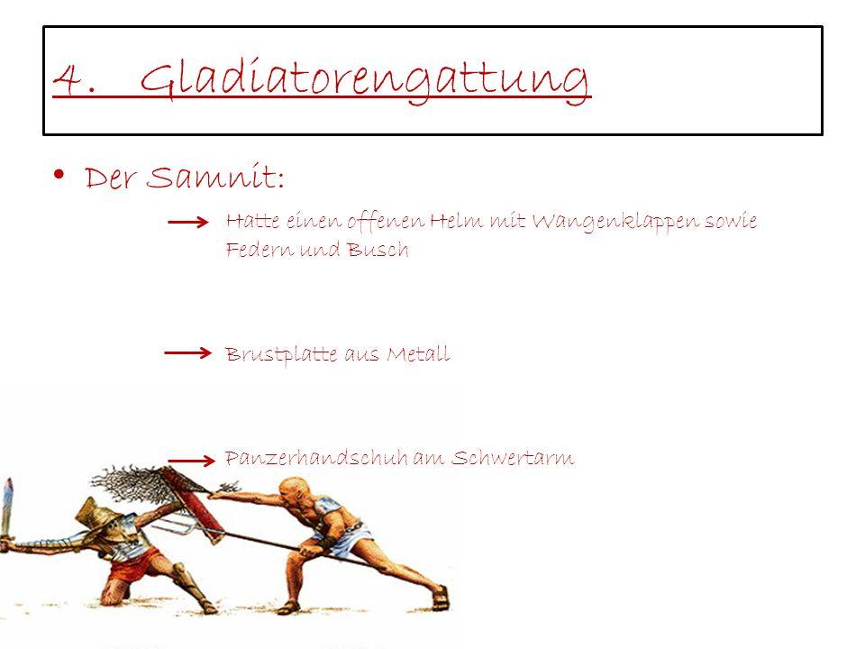 4. Gladiatorengattung Der Samnit: